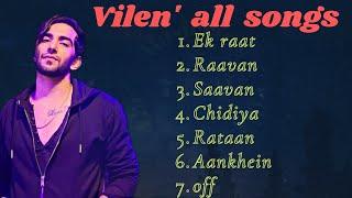 Vilen all songs   ek raat   raavan   saavan   chidiya...   hits of vilen   famous of 2020-21