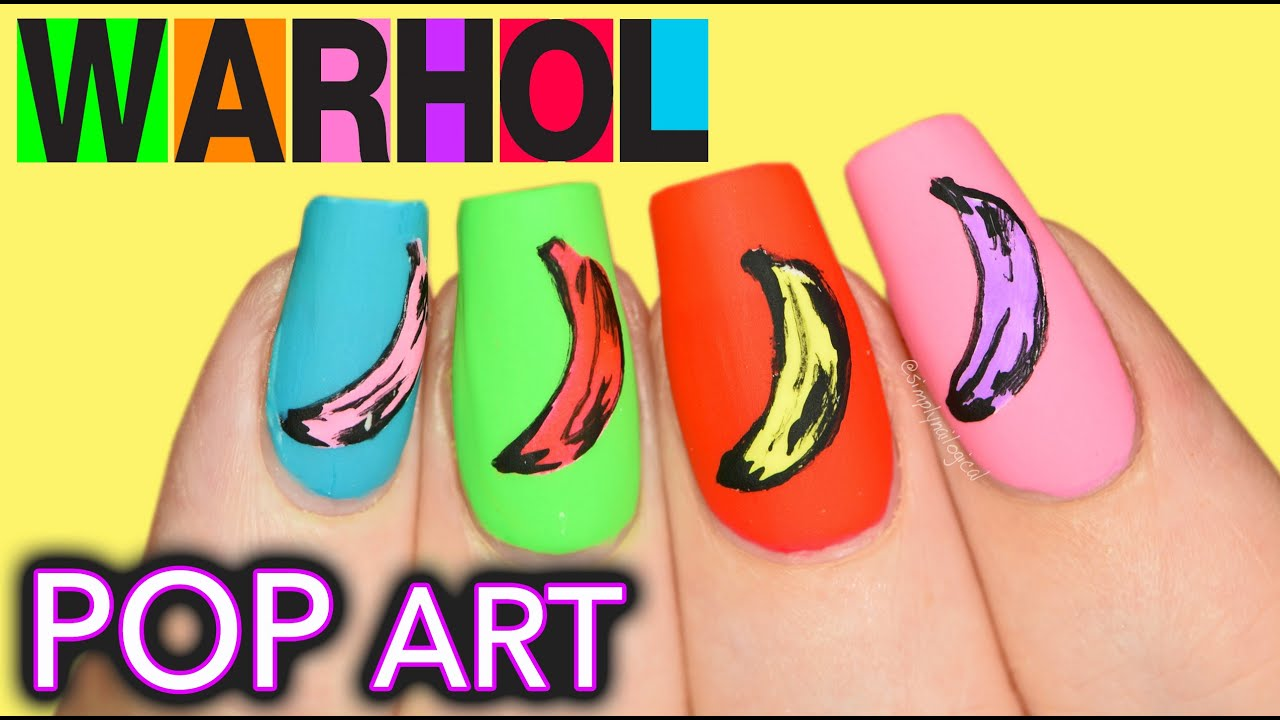 Boyfriend Does My Voiceover Andy Warhol Banana Pop Art Nails Youtube