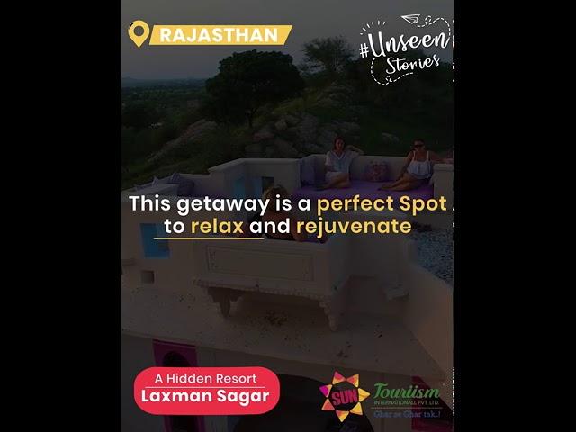 Unseen Rajasthan | Lakshman Sagar Resort | sun touriism