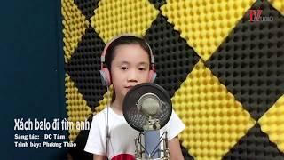 Xách balo đi tìm anh - Giọng ca nhí Phương Thảo (10 tuổi)