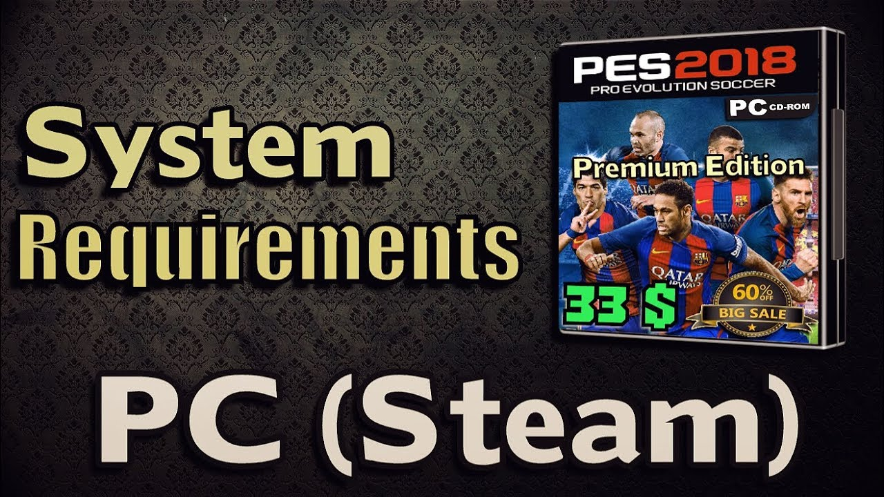 PES 2018 System Requirements for PC (Steam) - Del Choc Web