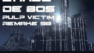Chase- De bos( Pulp Victim Remake )