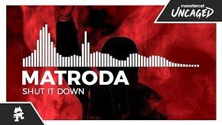 Matroda - Shut It Down [Monstercat Release]