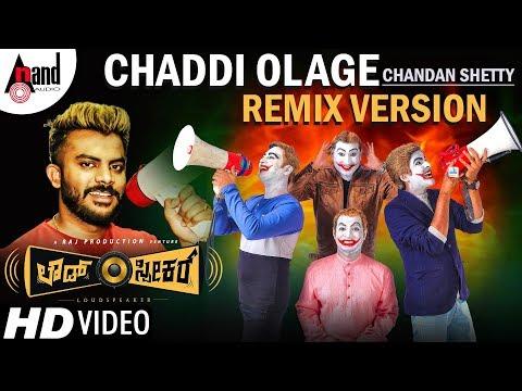 LOUDSPEAKER   CHADDI OLAGE New Kannada Remix Version 2018   Chandan Shetty   Raj Production