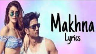 Songs  Makhna Lyrics – Drive | Tanishk Bagchi | Yasser Desai | Asees Kaur