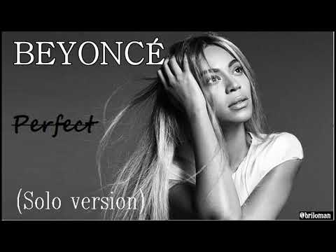 Beyoncé -  Perfect  (solo Version)