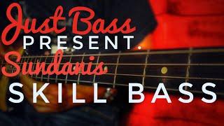AlamSyah - Sundanis Skill Bass