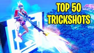 TOP 50 FORTNITE TRICKSHOTS OF ALL TIME! (Fortnite Battle Royale Montage)