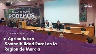 """1 - VIII Foro Camina Podemos """"Agricultura y Sostenibilidad Rural"""