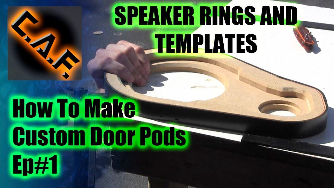 fiberglass door panels pods video step  woodwork templates caraudiofabrication youtube
