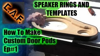 Fiberglass Door Panels Pods - Video Step 1 Woodwork Templates CarAudioFabrication