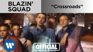 Blazin' Squad - Crossroads (Official Music Video)