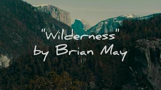 Brian May: Wilderness (Lyrics Video)
