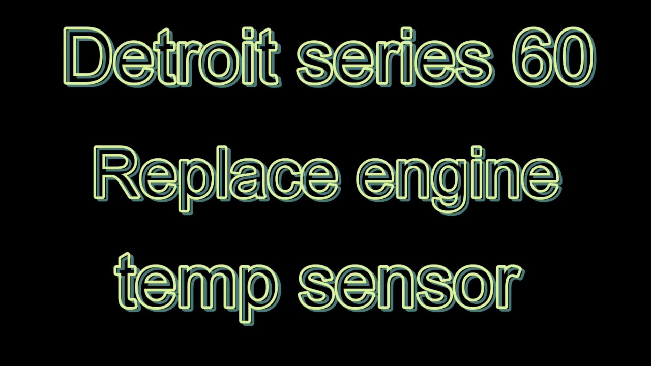 Detroit 60 Engine temp gauge going crazy, replace sensor. on