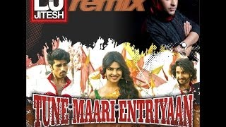 TUNE MAARI ENTRIYAAN (GUNDAY REMIX) - DJ JITESH