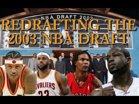 Redrafting the 2003 NBA Draft!