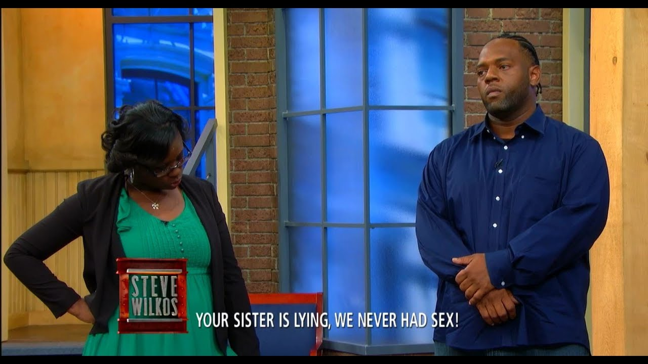 i didn't sleep with your sister! (the steve wilkos show) - youtube