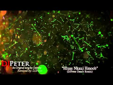 Destiny - Hluas Nkauj Hmoob (DJPeter Dance REmix) thumbnail