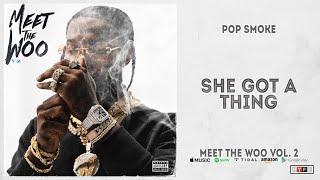 Gambar cover Pop Smoke - She Got A Thing (Meet The Woo 2)