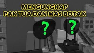 Download MENGUNGKAP SIAPAKAH PAK TUA DAN MAS BOTAK !