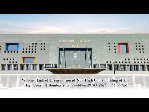 Inauguration of New High Court Building of the High Court of Bombay at Goa