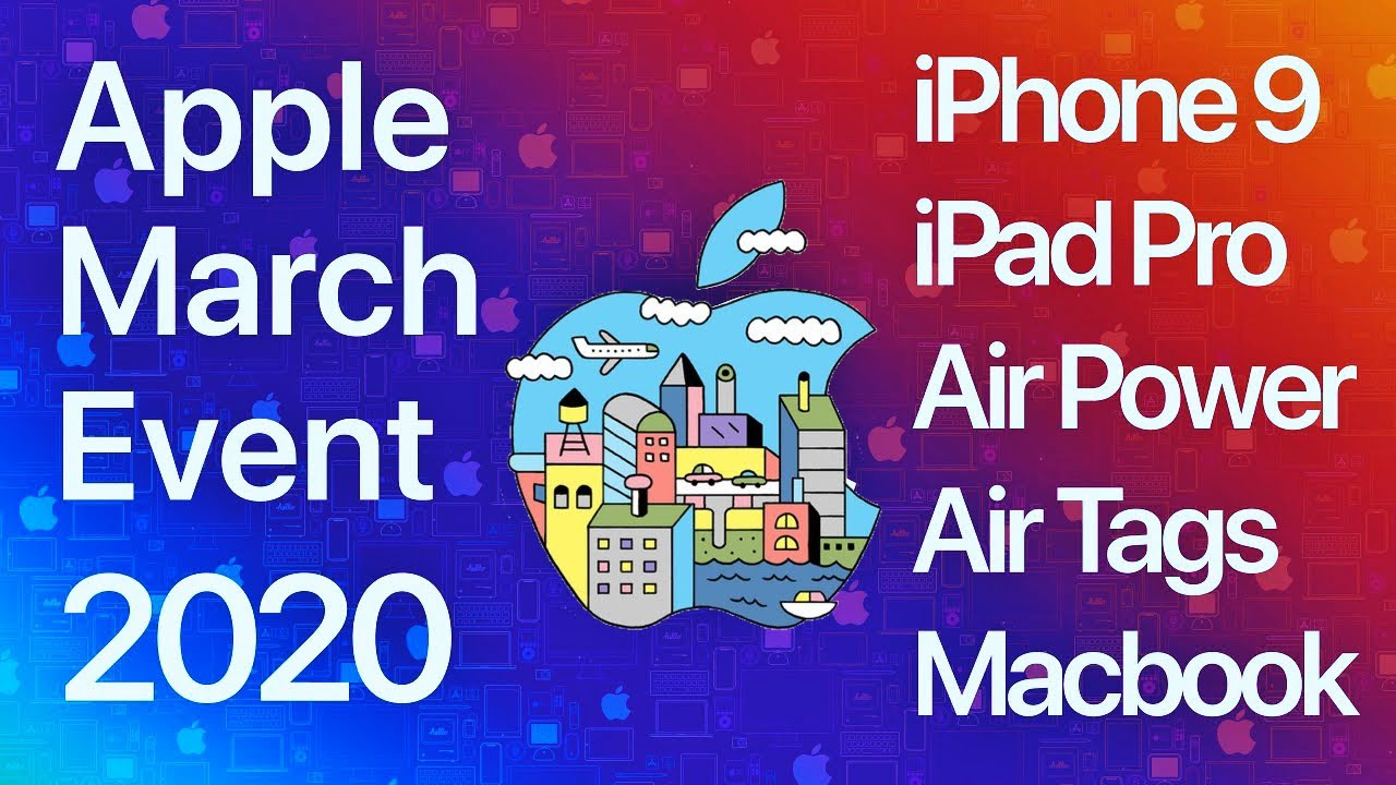 Apple March Event 2020 Iphone Se2 Launch Date Price Ipad Pro 2020 Macbook Pro 13 2020 Airtags Youtube