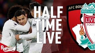 Bournemouth 0-3 Liverpool | Half Time LIVE
