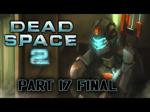 Two Best Friends Play Dead Space 2 (Part 17 FINAL)