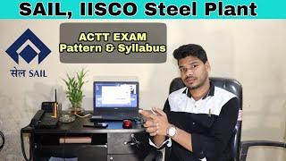 SAIL, IISCO Steel Plant Exam Pattern And Syllabus   SAIL ACTT Syllabus.