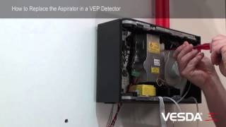 VESDA-E VEP/VEU/VES: How to Replace the Aspirator in a Detector