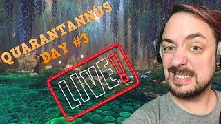 QUARANTANNUS DAY #3 (Twitch) | World of Warcraft Livestream