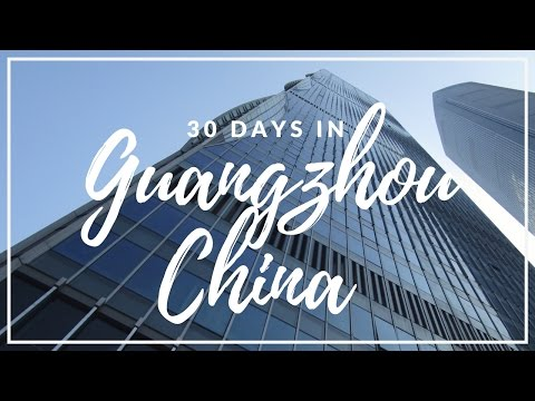30 Days in Guangzhou, China