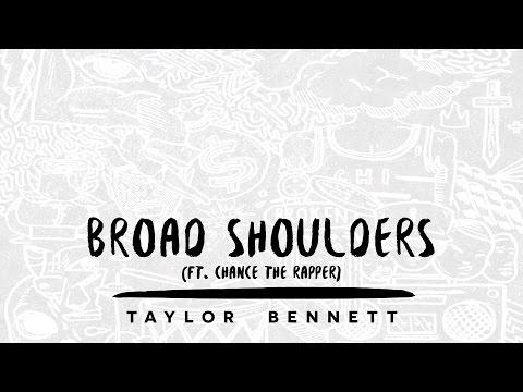Taylor Bennett - Broad Shoulders (ft. Chance the Rapper)