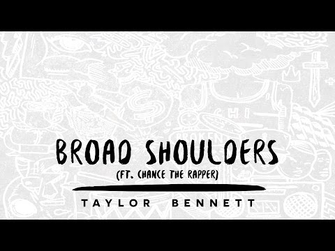 Taylor Bennett - Broad Shoulders (ft. Chance the Rapper)
