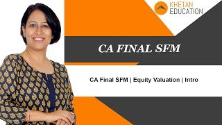 CA Final SFM | Equity Valuation | Intro to Valuation of Equity