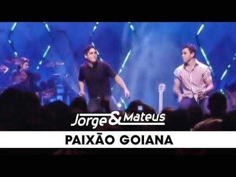 Jorge e Mateus - Paixão Goiana  - [DVD Ao Vivo Em Goiânia] - (Clipe Oficial)