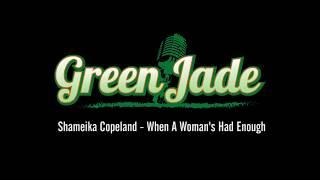 Green Jade - When A Woman's Had Enough