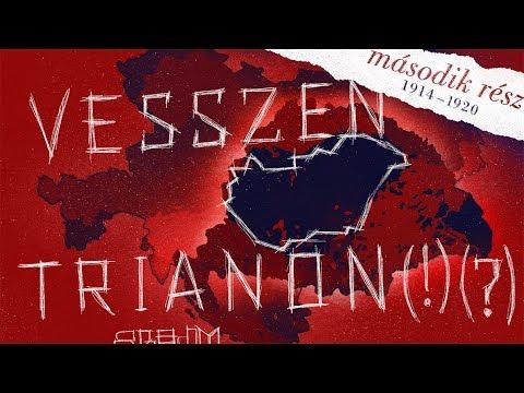Vesszen Trianon(?)(!) - Második rész (1914-1920)