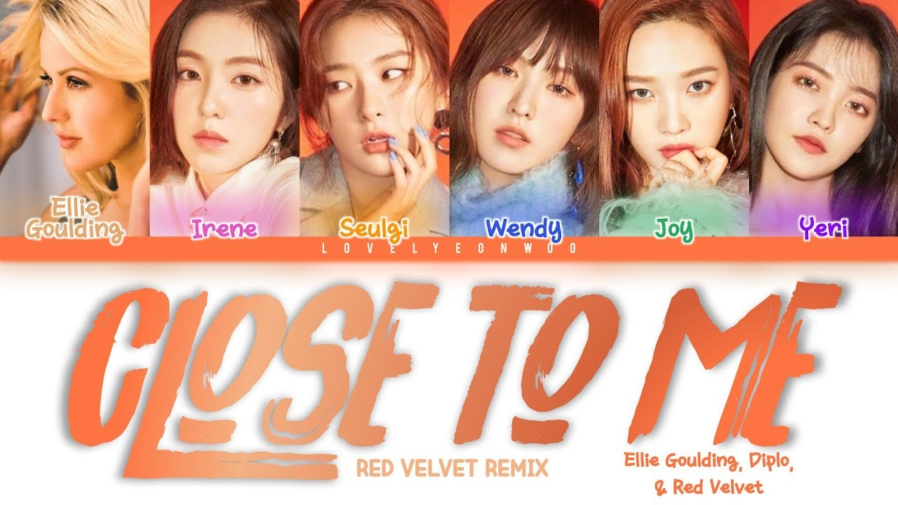 Ellie Goulding, Diplo, & Red Velvet (레드벨벳) – Close to Me (RV Remix) Lyrics (Color Coded Han/Rom/