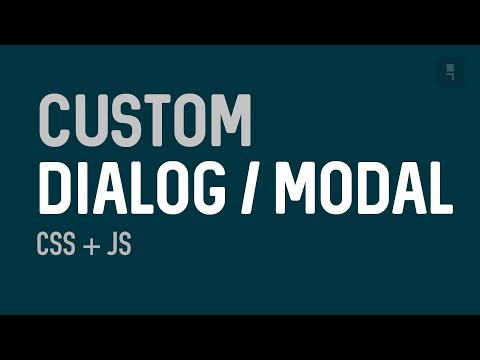 Custom Dialog/Modal - how to create a custom dialog/modal using css and javascript