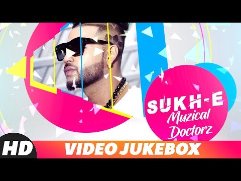 Sukh-E Muzical Doctorz | Video Jukebox |...