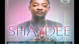 Shaydee (EME) - O Poju  (New 2013)