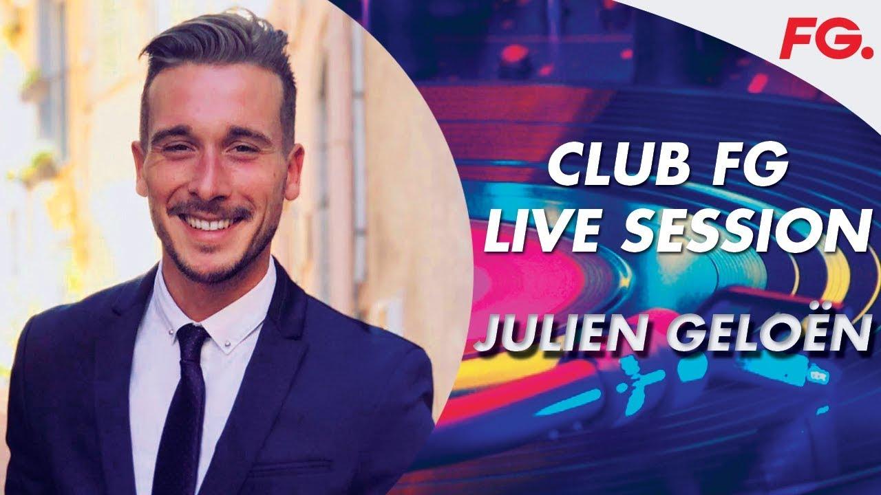 JULIEN GELOËN LIVE | CLUB FG | DJ MIX