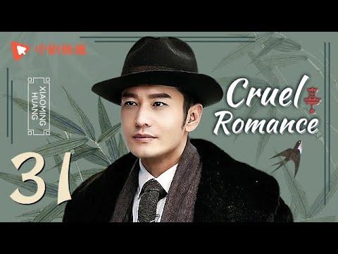 Cruel Romance - Episode 31(English sub) [Joe Chen, Huang Xiaoming]