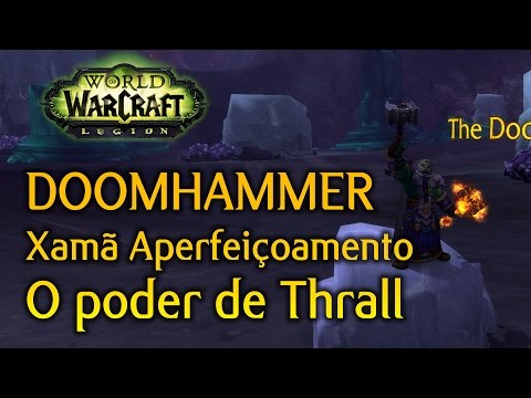 World of Warcraft Legion - Doomhammer - Xama Aperfeiçoamento Artefato