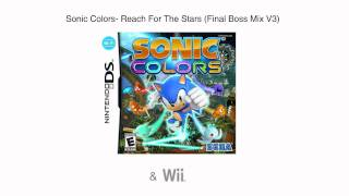 Sonic Colors- Reach For The Stars (Final Boss 2 Mix V3)