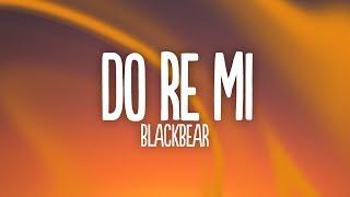 Blackbear Do Re Mi Lyrics