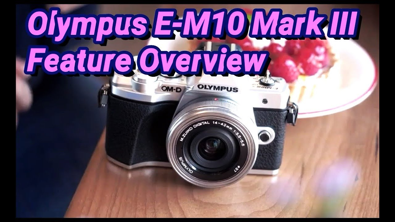 Olympus E-M10 Mark111feature Overview