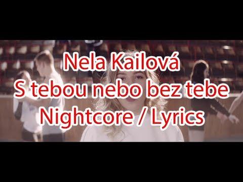 Nela Kailová - S tebou nebo bez tebe (nightcore / Lyrics)