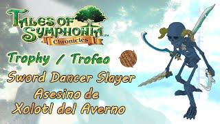 [ Tales of Symphonia HD ] Trophy : Sword Dancer Slayer / Trofeo : Asesino de Xolotl del Averno